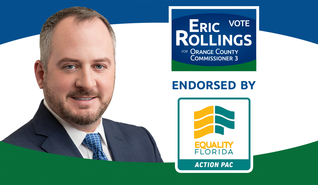 Equality Florida Action PAC Endorses Eric Rollings for County Commission District 3